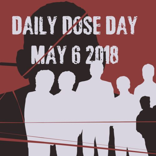 Daily Dose Day 2018 – May 6!