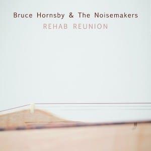 Bruce Hornsby Rehab Reunion