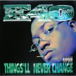E40 Things'll Never Change