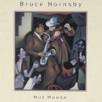 Bruce Hornsby Hot House